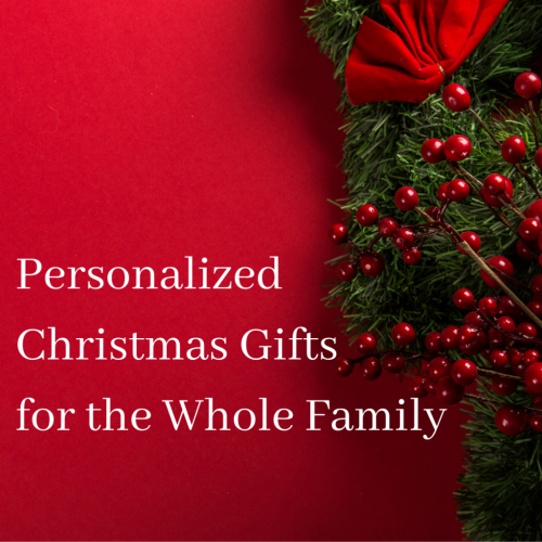 Personalized Christmas Gifts for the Whole Family